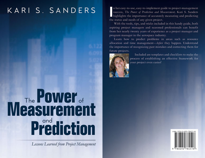 The Power of Measurement and Prediction: Lessons Learned from Project Management, by Kari S. Sanders